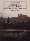 Art, Design, and Architecture in Central Europe 1890-1920